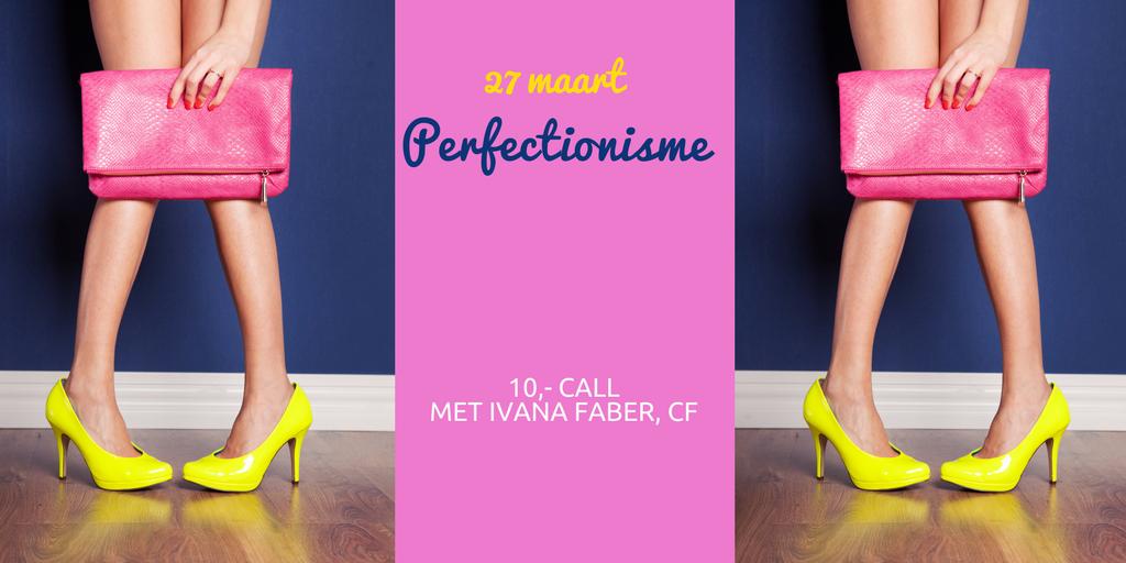 €10,- calls – Perfectionisme